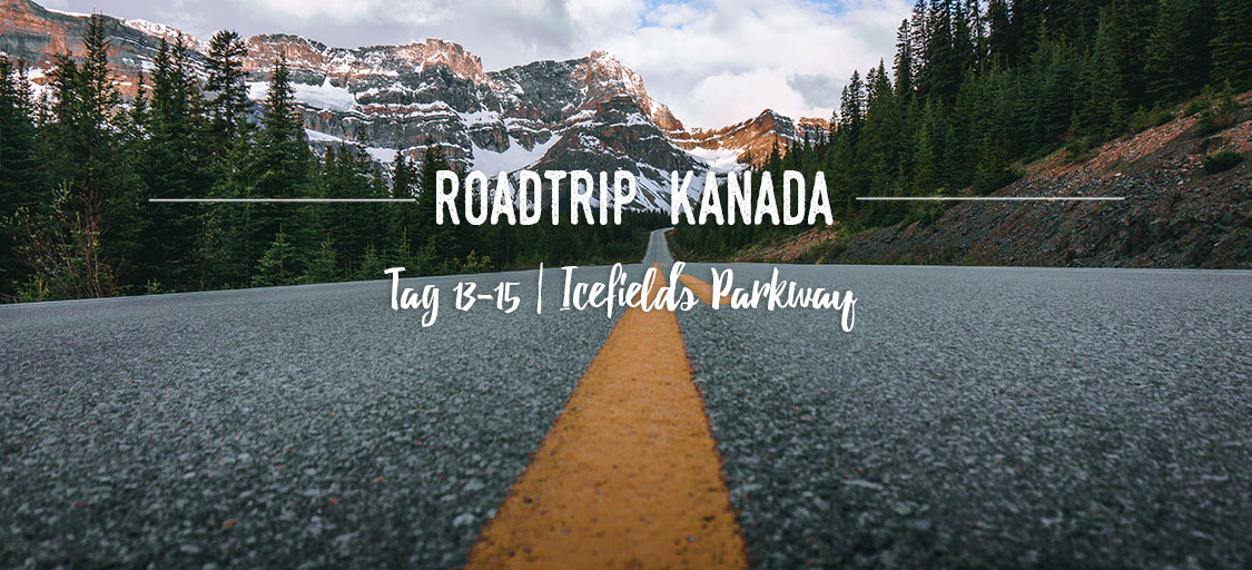 Beitragsbild Icefields Parkway Tag 13-15